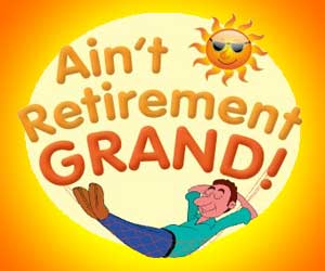Plaza Theatrical Productions presents Ain't Retirement Grand!