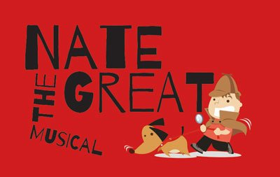 Plaza Theatrical presents Nate the Great